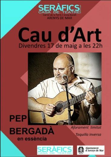CAU D'ART amb PEP BERGUEDÀ @ SERÀFICS